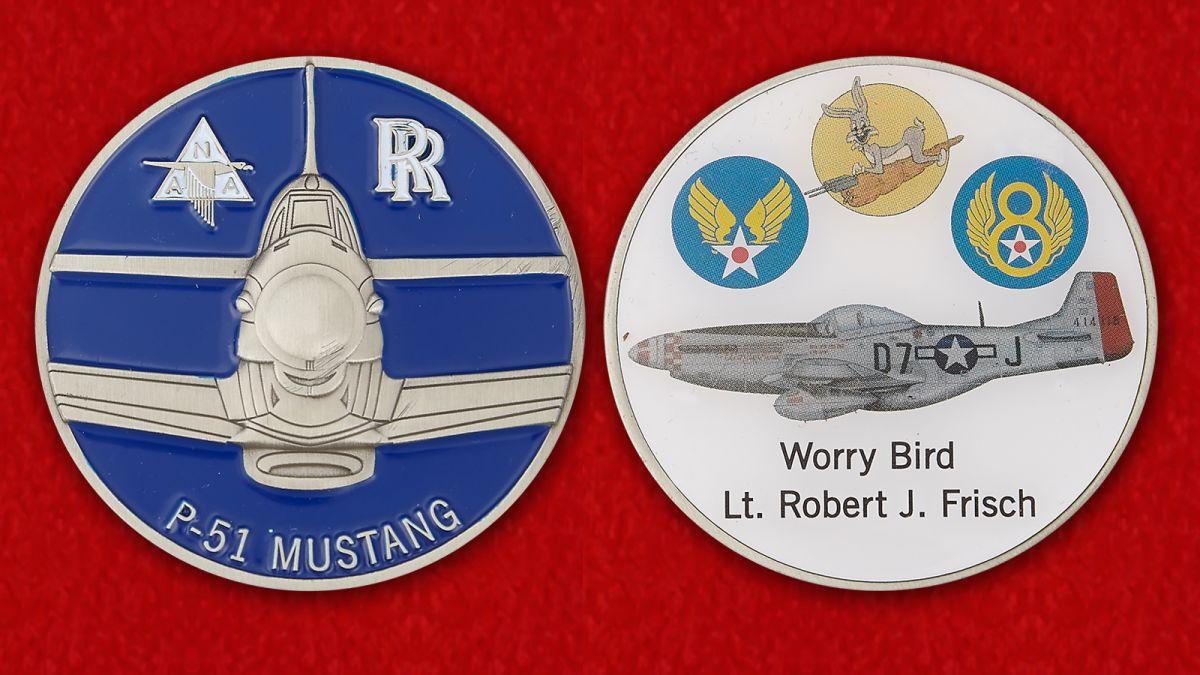 """Челлендж коин """"Истребитель Р-51 Мустанг """"Беспокойная птица"""" лейтенанта Роберта Дж. Фриша"""" - аверс и реверс"""