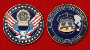 "Challenge Coin ""40th Detective squad South Bronx"" - obverse and reverse"