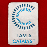 "Значок ""I Am A Catalyst"""